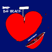 Heartbeat / Things to Do Today / I Can't Believe | Big Black