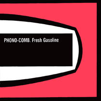 Fresh Gasoline | Phono-Comb